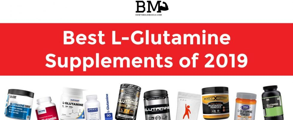 Best L-Glutamine Supplements of 2019-01